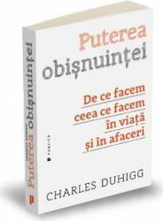 Puterea obisnuintei - Charles Duhigg
