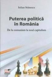 Puterea Politica In Romania - Iulian Stanescu