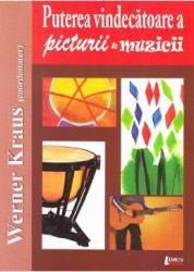 Puterea vindecatoare a picturii si muzicii - Werner Kraus