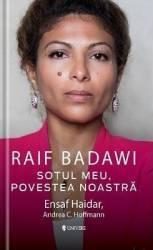 Raif Badawi sotul meu povestea noastra - Ensaf Haidar Andreea C. Hofmann