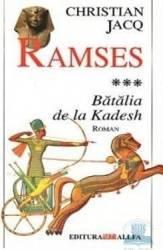 Ramses - Vol. III - Batalia de la Kadesh - Christian Jacq Carti