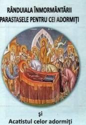 Randuiala inmormantarii. Parastasele pentru cei adormiti si Acatistul celor adormiti Carti