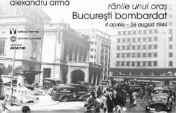 Ranile unui oras. Bucuresti bombardat 4 aprilie-26 august 1944 - Alexandru Arma Carti