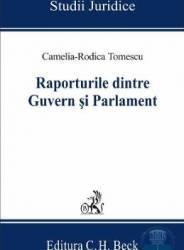 Raporturile dintre Guvern si Parlament - Camelia-Rodica Tomescu