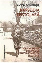 Rapsodia epistolara Vol. IV - Anton Golopentia