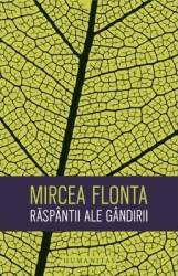 Raspantii ale gandirii - Mircea Flonta - PRECOMANDA
