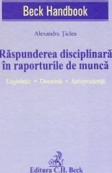 Raspunderea disciplinara in raporturile de munca - Alexandru Ticlea Carti