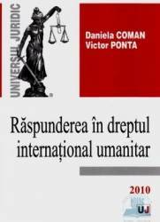 Raspunderea in dreptul international umanitar - Daniela Coman Victor Ponta Carti