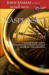 Raspunsul - John Assaraf si Murray Smith
