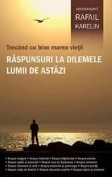 Raspunsuri La Dilemele Lumii De AstazI- Arhimandrit Rafail Karelin