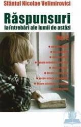 Raspunsuri la intrebari ale lumii de astazi vol. 2 - Nicolae Velimirovici