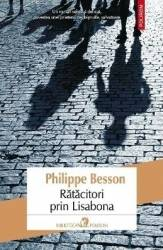 Ratacitori prin Lisabona - Philippe Besson Carti
