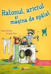 Ratonul ariciul si masina de spalat - Katja Richert Gergely Kiss