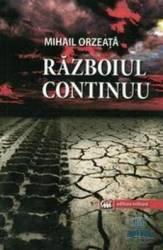 Razboiul continuu - Mihail Orzeata