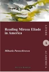 Reading Mircea Eliade In America  Mihaela Paraschi
