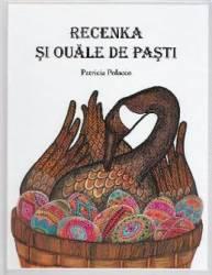 Recenka si ouale de Pasti - Patricia Polacco