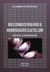 Reconditionarea Hidroagregatelor - Claudiu Oteleneanu