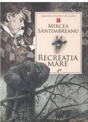 Recreatia Mare - Mircea Sintimbreanu