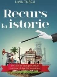 Recurs la istorie - Liviu Turcu Carti