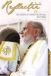 Reflectii 4 Din caietele Arhiepiscopului Justinian - Justinian Chira
