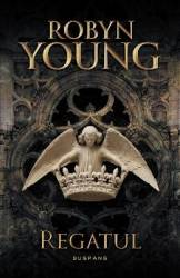 Regatul. Seria Rebeliunea - Robyn Young