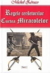 Regele cersetorilor. Curtea Miracolelor - Michel Zevaco