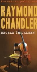 Regele in galben - Raymond Chandler