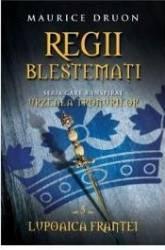 Regii Blestemati Vol.5 Lupoaica Frantei - Maurice Druon