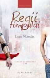 Regii timpului - Laura Nureldin