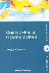 Regim politic si tranzitie politica - Dragos Cosmescu