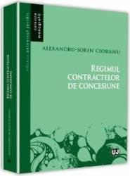 Regimul contractelor de concesiune - Alexandru-Sorin Ciobanu title=Regimul contractelor de concesiune - Alexandru-Sorin Ciobanu