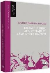 Regimul juridic al societatii cu raspundere limitata - Eugenia-Gabriela Leuciuc