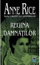 Regina damnatilor - Anne Rice