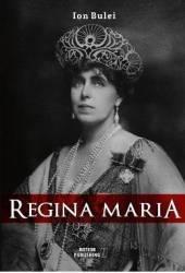 Regina Maria. Puterea amintirii - Ion Bulei title=Regina Maria. Puterea amintirii - Ion Bulei