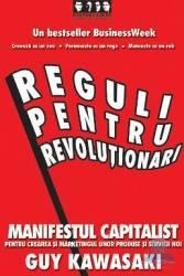 Reguli pentru revolutionari - Guy Kawasaki Michele Moreno