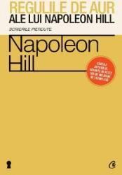 Regulile de aur ale lui Napoleon Hill - Napoleon Hill