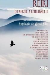 Reiki o energie a echilibrului - Mihai Albu