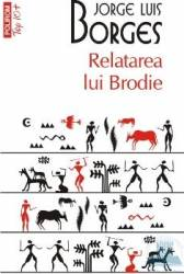 Relatarea lui Brodie - Jorge Luis Borges