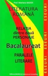 Relatia dintre doua personaje. Bacalaureat. Paralele literare - Mariana Badea