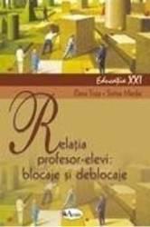 Relatia profesor-elevi blocaje si deblocaje - Elena Truta Sorina Mardar
