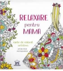 Relaxare pentru mama - Carte de colorat Carti