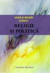 Religie si politica - Vasile Boari Carti