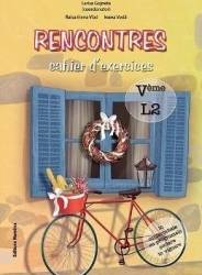 Rencontres cahier d and 146 exercices - Clasa 5 L2 - Larisa Gojnete