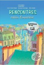Rencontres cahier d and 146 exercices - Clasa 7 L2 - Larisa Gojnete