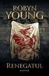Renegatul - Seria Rebeliunea partea a II-a - Robyn Young