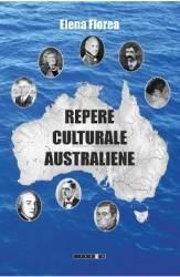 Repere Culturale Australiene Vol.1 - Elena Florea Carti