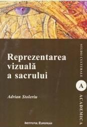 Reprezentarea vizuala a sacrului - Adrian Stoleriu