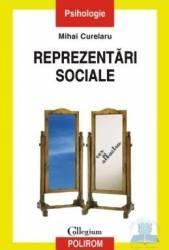Reprezentari sociale - Mihai Curelaru Carti