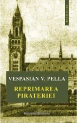 Reprimarea pirateriei - Vespasian V. Pella title=Reprimarea pirateriei - Vespasian V. Pella