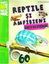 Reptile si amfibieni - Carte cu stickere. Animal Planet Carti